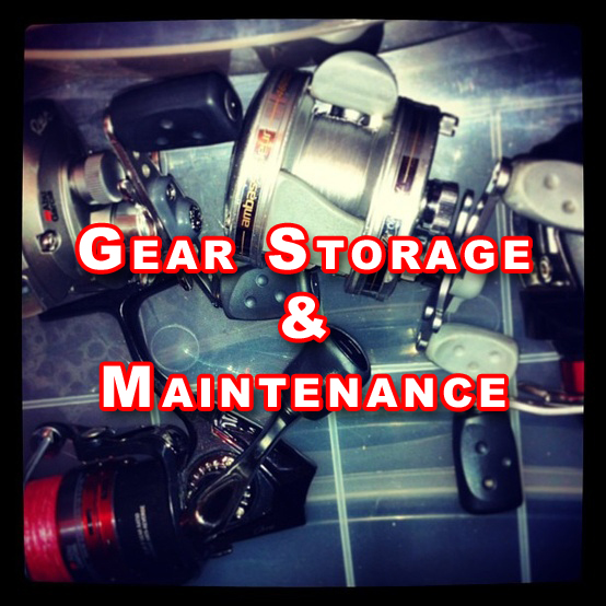 Storing and Maintaing you Fishing Gear