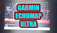The New Garmin Echomap Ultra